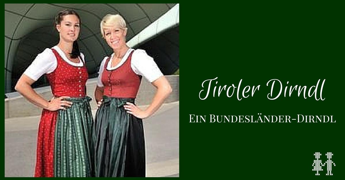 11d47e27ab771f Alles über das Tiroler Dirndl - Trachtenbibel
