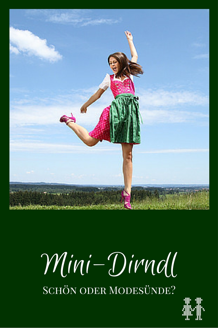"""Ist ein Mini-Dirndl tragbar? Es gibt kaum ein Thema in der Tracht bei dem die Meinungen so weit auseinandergehen wir beim Mini-Dirndl. Ein paar """"trachtenbiblische"""" Gedanken."""