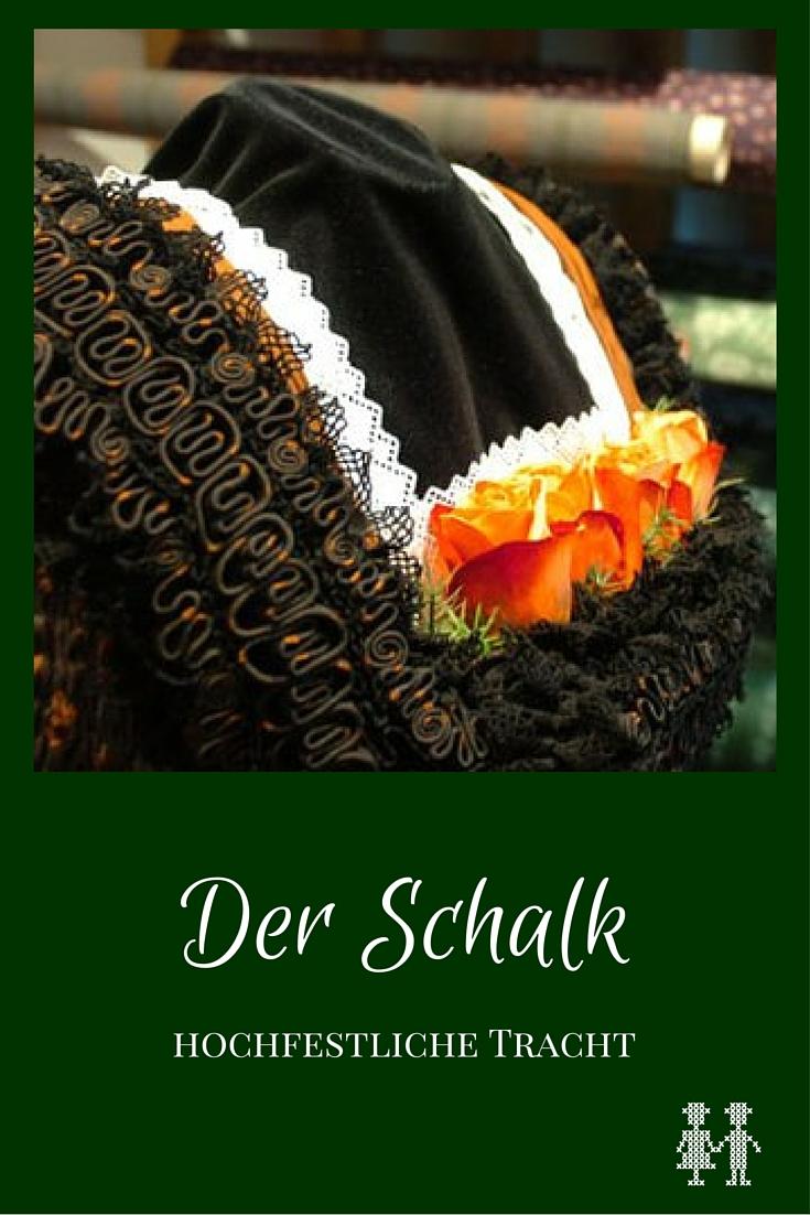Der Schalk ist ein festliches Trachtengewand der verheirateten Frau und Hochzeitsgewand. Der Schalkjanker ist das aufwendig hergestellte Oberteil.