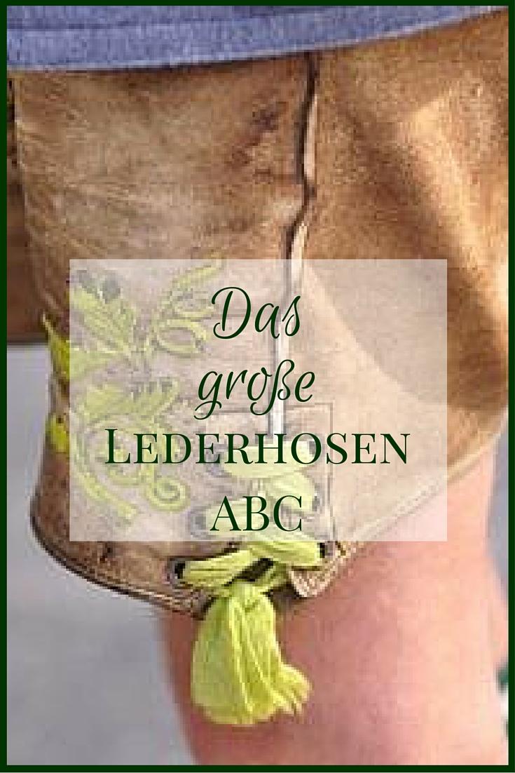 Das große Lederhosen-ABC: Von Arschnaht bis Zwickel