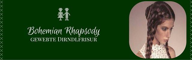 Dirndlfrisur Bohemian Rhapsody