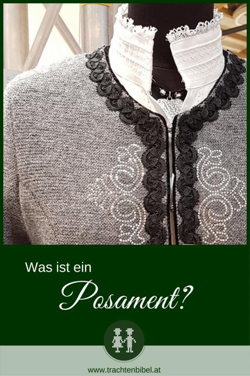 Ein Posament ist ein Besatzelement an Kleidung, das keine Funktion hat, sondern nur Schmuckelement ist. Dazu gehören Fransen, Borten, Kordeln, Quasten uvm.