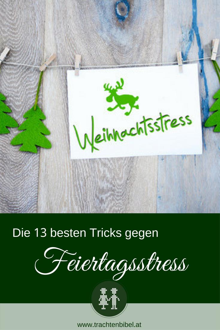Müde und gestresst vor den Feiertagen? Wir haben 13 einfache Tricks gegen den Feiertagsstress. Leicht nachzumachen!