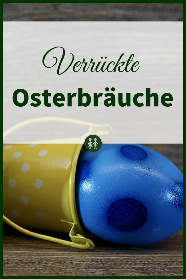 Ostern ist eine Zeit voll Brauchtum. In manchen Ländern gibt es recht verrückte Osterbräuche. Entdecke sie hier! #ostern